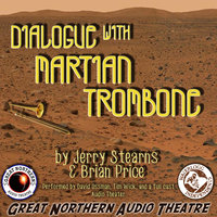 Dialogue with Martian Trombone - Jerry Stearns,Brian Price