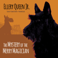 The Mystery of the Merry Magician - Ellery Queen Jr.