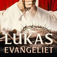 Lukasevangeliet - Various Authors
