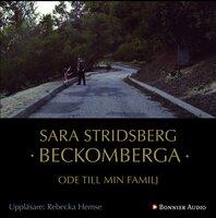 Beckomberga : Ode till min familj - Sara Stridsberg