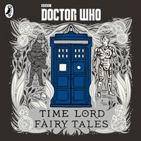Doctor Who: Time Lord Fairy Tales - Justin Richards