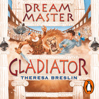Dream Master: Gladiator - Theresa Breslin