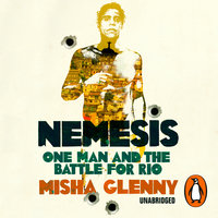 Nemesis: One Man and the Battle for Rio - Misha Glenny