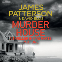 Murder House - Part One - James Patterson