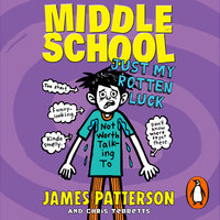 Middle School: Just My Rotten Luck - James Patterson
