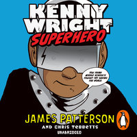 Kenny Wright: Superhero - James Patterson