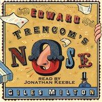 Edward Trencom's Nose - Giles Milton