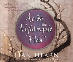Across the Nightingale Floor - Lian Hearn