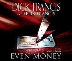 Even Money - Felix Francis, Dick Francis