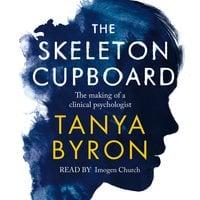 The Skeleton Cupboard - Tanya Byron