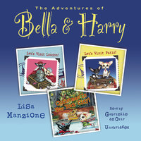 The Adventures of Bella & Harry, Vol. 1 - Lisa Manzione