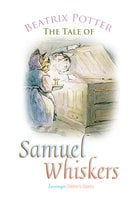 The Tale of Samuel Whiskers - Beatrix Potter