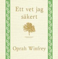 Ett vet jag säkert - Oprah Winfrey