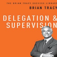 Delegation and Supervision - Brian Tracy
