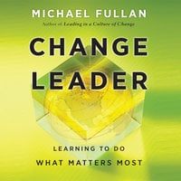 Change Leader - Michael Fullan