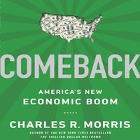 Comeback: America's New Economic Boom - Charles Morris