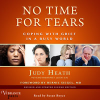 No Time for Tears - Coping with Grief in a Busy World - Judy Heath