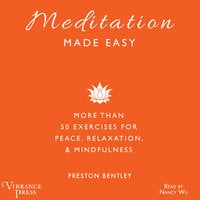 Meditation Made Easy - Preston Bentley