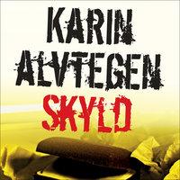 Skyld - Karin Alvtegen