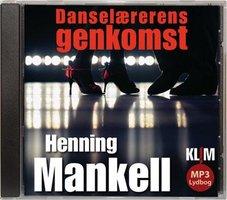 Danselærerens genkomst - Henning Mankell