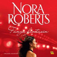 Fånga fantasin - Nora Roberts