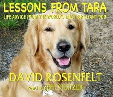 Lessons from Tara - Life Advice from the World's Most Brilliant Dog - David Rosenfelt