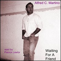 Waiting For A Friend - Alfred C. Martino