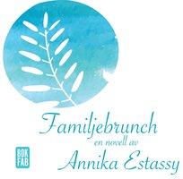 Familjebrunch - Annika Estassy