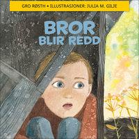 Bror blir redd - Gro Røsth