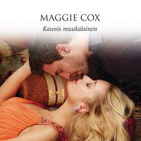 Kaunis muukalainen - Maggie Cox