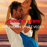 Intohimon syvät vedet - Jennifer Lewis