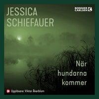 När hundarna kommer - Jessica Schiefauer