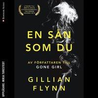En sån som du - Gillian Flynn