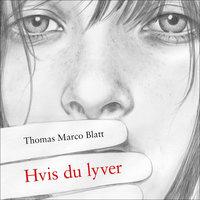 Hvis du lyver - Thomas Marco Blatt
