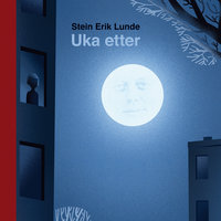Uka etter - Stein Erik Lunde