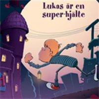 Lukas 4: Lukas är en super-hjälte - Dorthe Skytte
