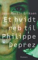 Et hvidt reb til Philippe Déprez - Jens-Martin Eriksen