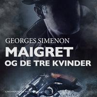 Maigret og de tre kvinder - Georges Simenon