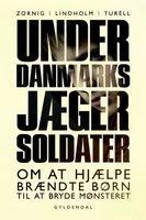 Underdanmarks jægersoldater - Mikael R. Lindholm, Lisbeth Zornig Andersen, Lotus Maria Turèll