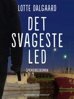 Det svageste led - Lotte Dalgaard
