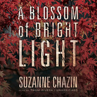 A Blossom of Bright Light - Suzanne Chazin