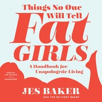 Things No One Will Tell Fat Girls - Jes M. Baker