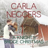 A Knights Bridge Christmas - Carla Neggers