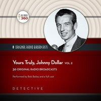 Yours Truly, Johnny Dollar, Vol. 2 - Hollywood 360,CBS Radio