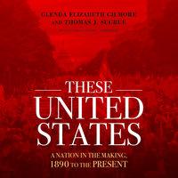 These United States - Thomas J. Sugrue, Glenda Elizabeth Gilmore