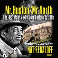 Mr. Huston / Mr. North - Nat Segaloff