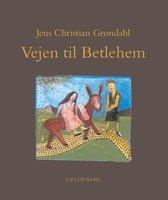 Vejen til Betlehem - Jens Christian Grøndahl