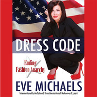 Dress Code: Ending Fashion Anarchy - Eve Michaels