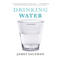 Drinking Water: A History - James Salzman