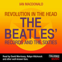 Revolution in the Head - The Beatles Records and the Sixties - Ian MacDonald